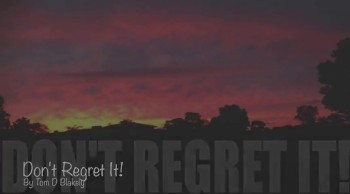 Don't Regret It
