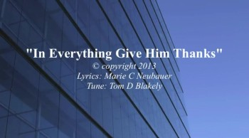 In Everything Give Him Thanks