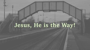 Jesus, He Is The Way