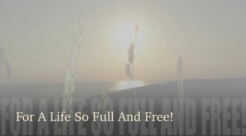 For A Life So Full And Free!