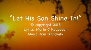 Let His Son Shine In!