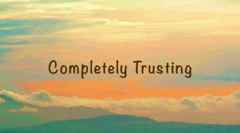 Completely Trusting