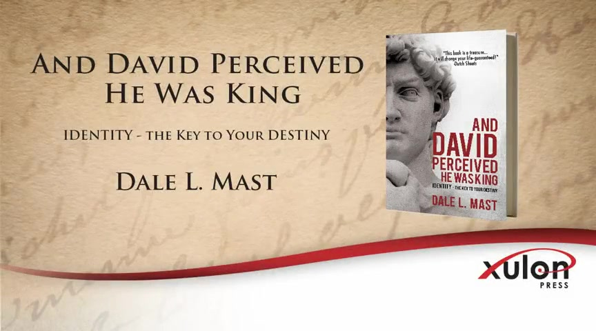 Xulon Press book And David Perceived He Was King | Dale L. Mast