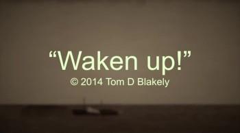 Waken Up!