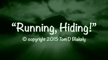 Running, Hiding!