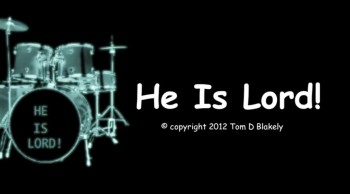 He Is Lord!