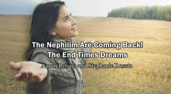 The Nephilim Are Coming Back! The End Times Dream - Aaron Rosato & Stephanie Rosato