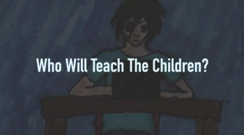 Who Will Teach The Children?