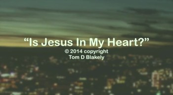 Is Jesus In My Heart