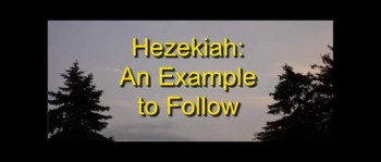 Hezekiah: An Example to Follow - Ron Fulton Jr.
