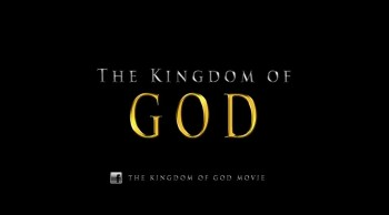 The Kingdom of GOD - New Trailer