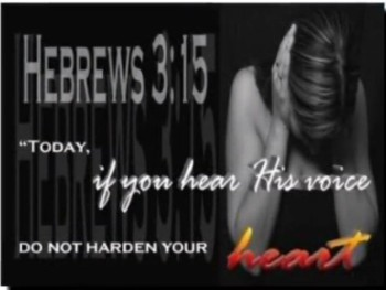 Hebrews 3:1-19. Today if you hear His voice...