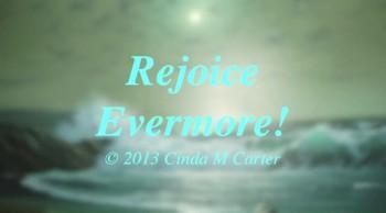Rejoice Evermore!