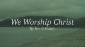 We Worship Christ