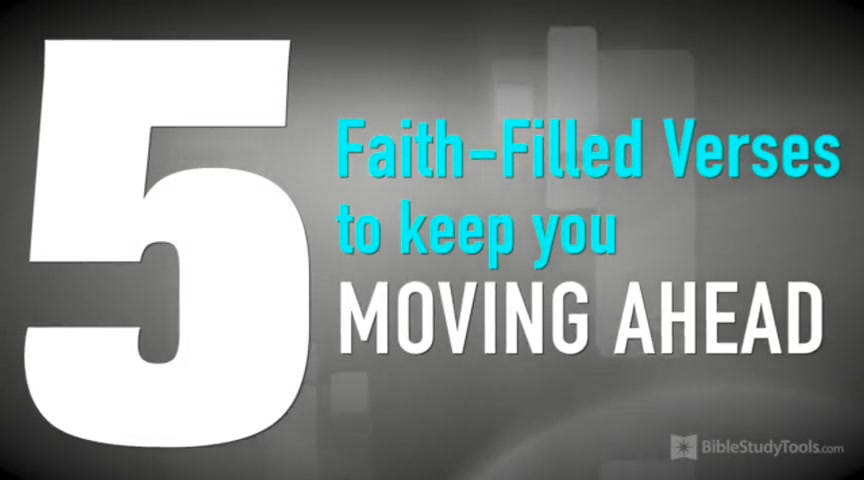 5 Faith-filled Verses to Keep You Moving Ahead