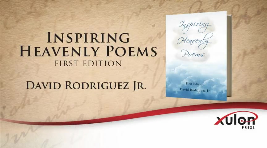Xulon Press book Inspiring Heavenly Poems | David Rodriguez Jr.