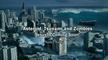 Asteroid, Tsunami and Zombies - Sister Sally (Rapture Ready)