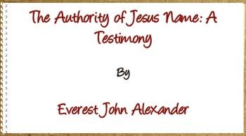 Authority of Jesus Name: A Testimony