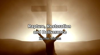 Rapture(Jesus Coming Soon), Restoration and Deliverance - Kelvin Mireku