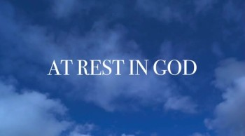 At Rest In God