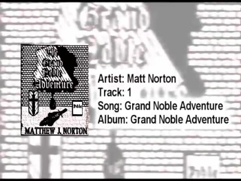 Early Matt Norton - Grand Noble Adventure - Grand Noble Adventure