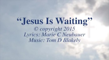 Jesus Is Waiting