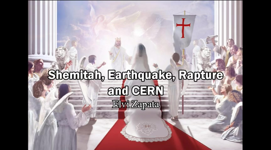 Shemitah, Economy, Earthquake, Rapture and CERN - Elvi Zapata (End Times Vision)