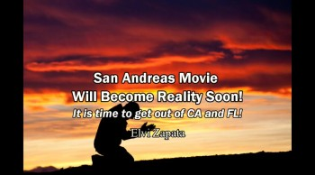 San Andreas Movie will Become Reality Soon! It is Time to Get Out of CA and FL!