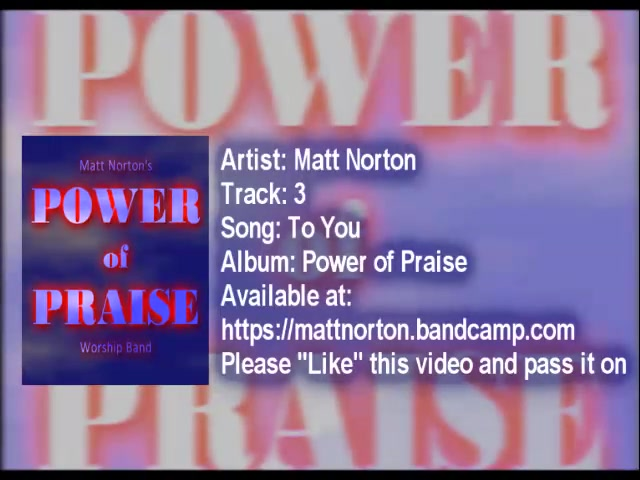 Pwer of Praise - Track 3 - To You All Honor - Matt Norton - Planet Shakers Fans