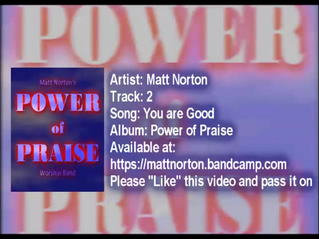 You Are Good - Power Of Praise (and worship) Track 2 - Matt Norton Music