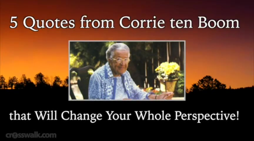 Crosswalk.com: Leave It to Corrie Ten Boom to Change My Whole Perspective in Just 5 Encouraging Quotes