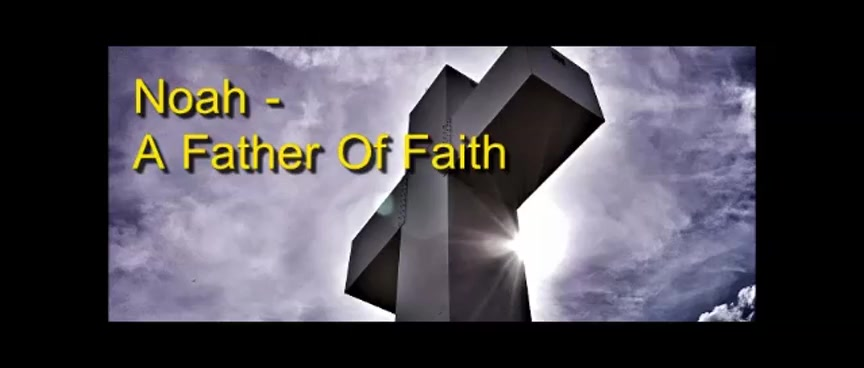 Noah - A Father Of Faith - Randy Winemiller