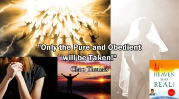 """Only The Pure and Obedient Will Be Taken!"" / Rapture Ready - Choo Thomas"