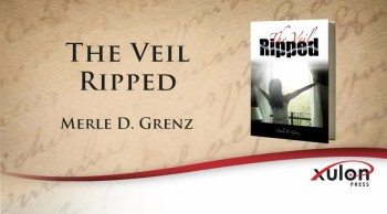 Xulon Press book The Veil Ripped | Merle D. Grenz