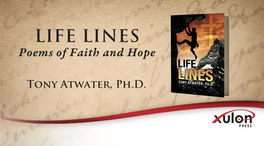 Xulon Press book LIFE LINES | Tony Atwater, Ph.D.