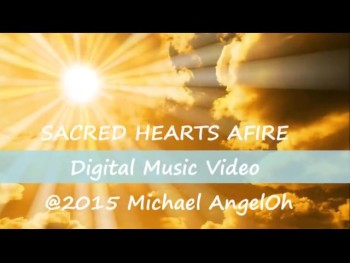 "Music Video ""Our Father"" from track-01 of the ""Sacred Hearts Afire"" Digital Music Album by recording artist Michael AngelOh"