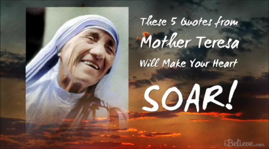 These 5 Quotes from Mother Teresa Will Make Your Heart SOAR!