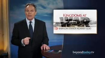 Beyond Today -- Kingdoms at War: Babylon Stands Against God