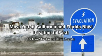 Move Out of California and Florida Now! It is Time to Fast! - Kelvin Mireku and Elvi Zapata