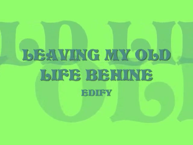 Leaving My Old Life Behind