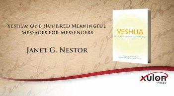 Xulon Press book Yeshua: One Hundred Meaningful Messages for Messengers | Janet G. Nestor