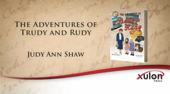 Xulon Press book The Adventures of Trudy and Rudy | Judy Ann Shaw