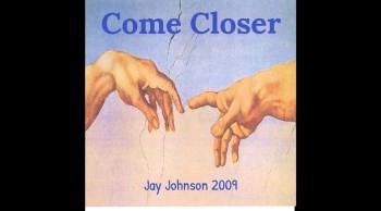 Come Closer by Jay Johnson-(CD) Come Closer
