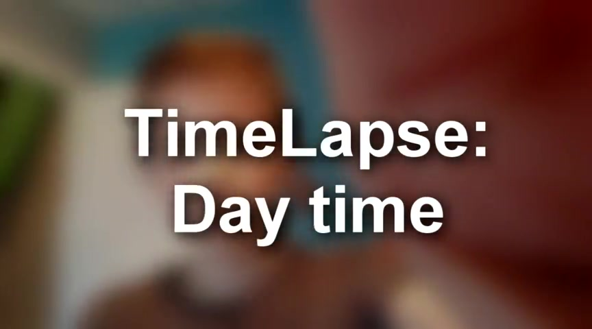 Timelapse: Day Time