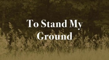 To Stand My Ground