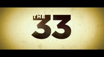 CrosswalkMovies.com:  THE 33 Spotlights Faith, Hope of Trapped Chilean Miners