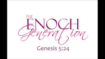 WE ARE LIVING IN THE ENOCH GENERATION!