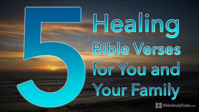 5 Healing Bible Verses for You and Your Family