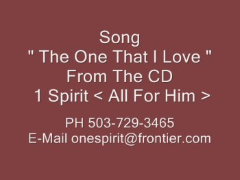 "Jesus Videos 1 Spirit "" The One That I Love """