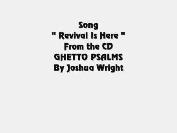"Jesus videos Joshua Wright "" Revival Is Here """